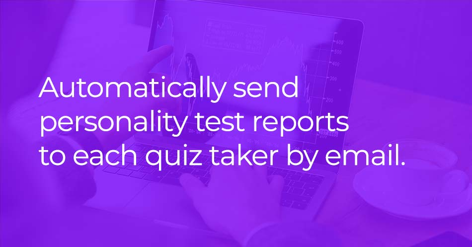 Email personality test reports to each user